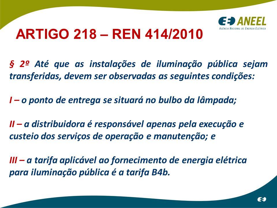 § 2º Até que as instalações de iluminação pública sejam transferidas, devem ser observadas as seguintes condições: I – o ponto de entrega se situará n