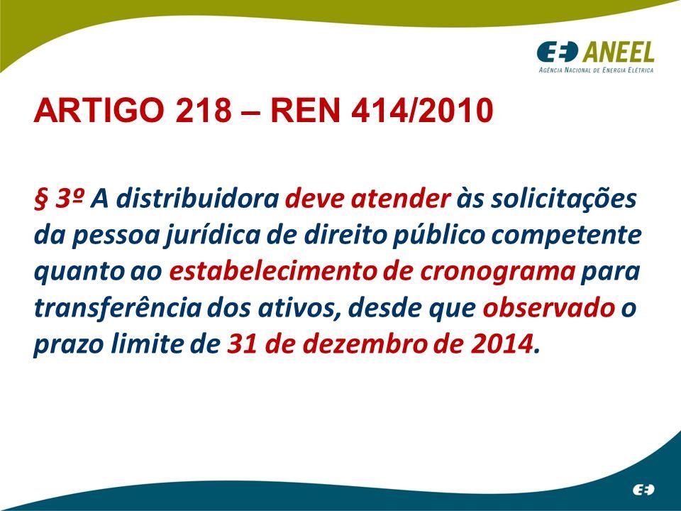 § 3º A distribuidora deve atender às solicitações da pessoa jurídica de direito público competente quanto ao estabelecimento de cronograma para transf