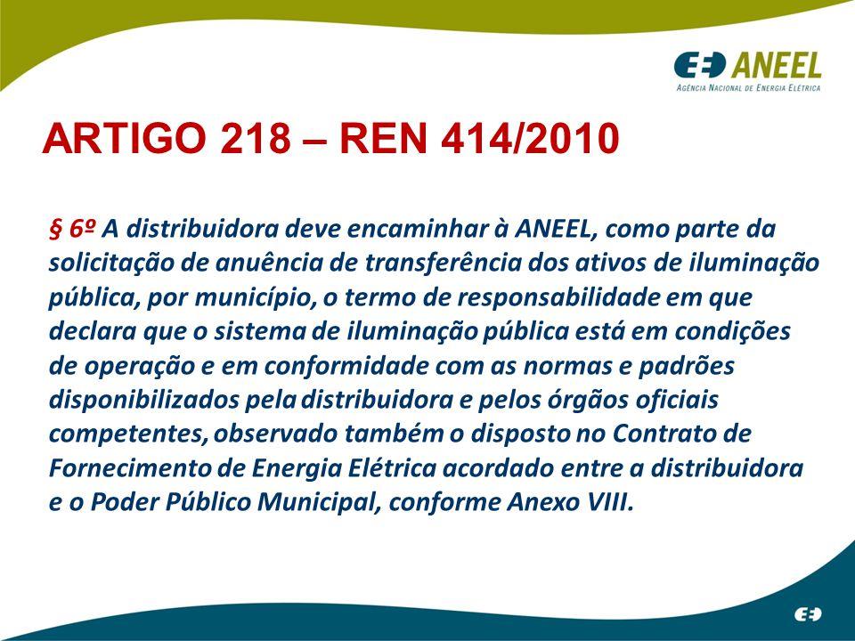 § 6º A distribuidora deve encaminhar à ANEEL, como parte da solicitação de anuência de transferência dos ativos de iluminação pública, por município,