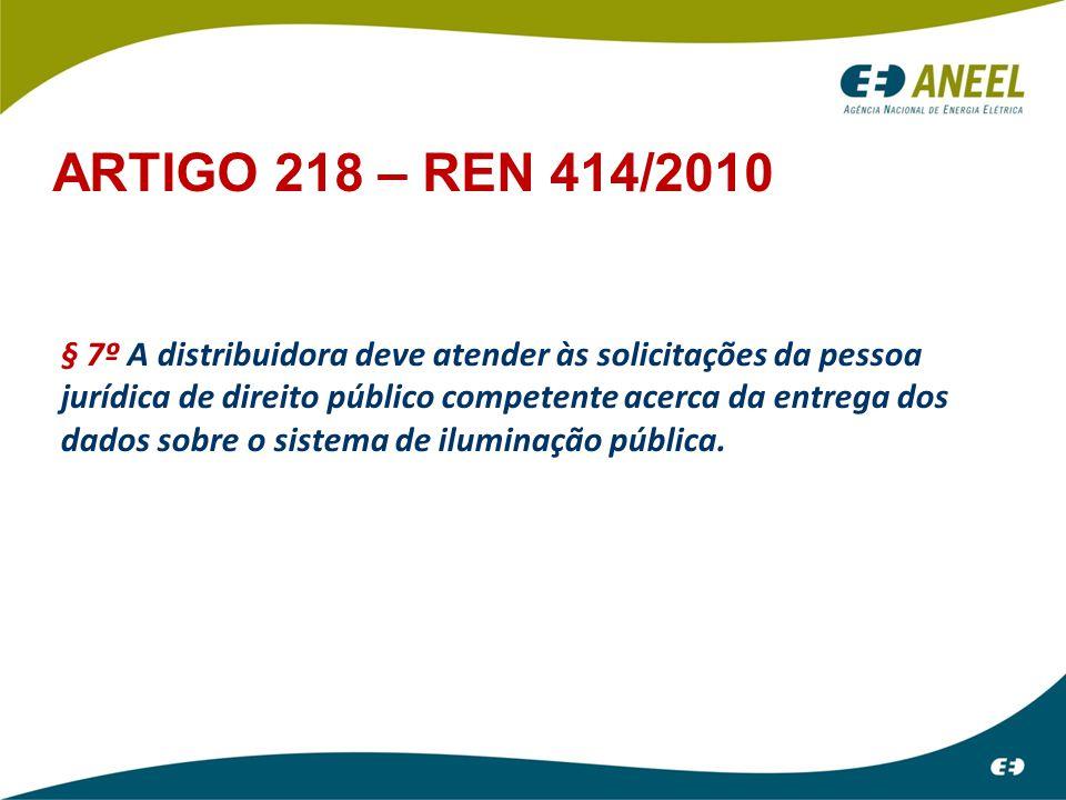 § 7º A distribuidora deve atender às solicitações da pessoa jurídica de direito público competente acerca da entrega dos dados sobre o sistema de ilum