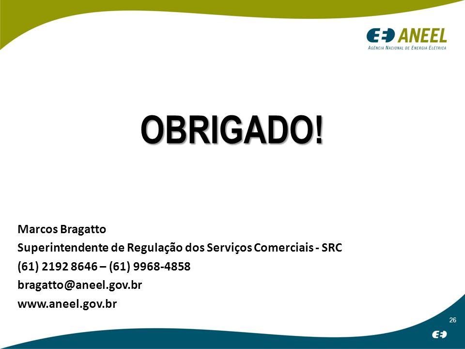 26 OBRIGADO! Marcos Bragatto Superintendente de Regulação dos Serviços Comerciais - SRC (61) 2192 8646 – (61) 9968-4858 bragatto@aneel.gov.br www.anee