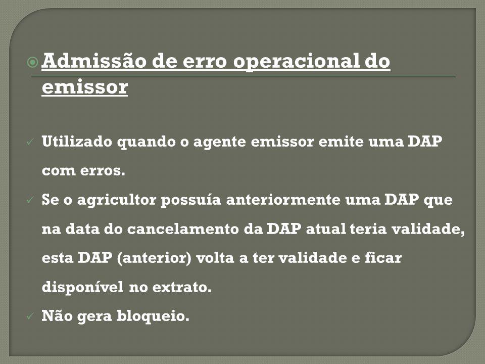  Admissão de erro operacional do emissor Utilizado quando o agente emissor emite uma DAP com erros.