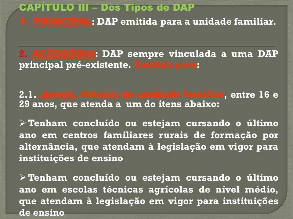  Emissão indevida Utilizado quando foi emitida indevidamente uma DAP para uma determinada unidade familiar.