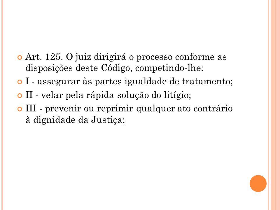 H IPÓTESES DE IMPEDIMENTO Art.134.