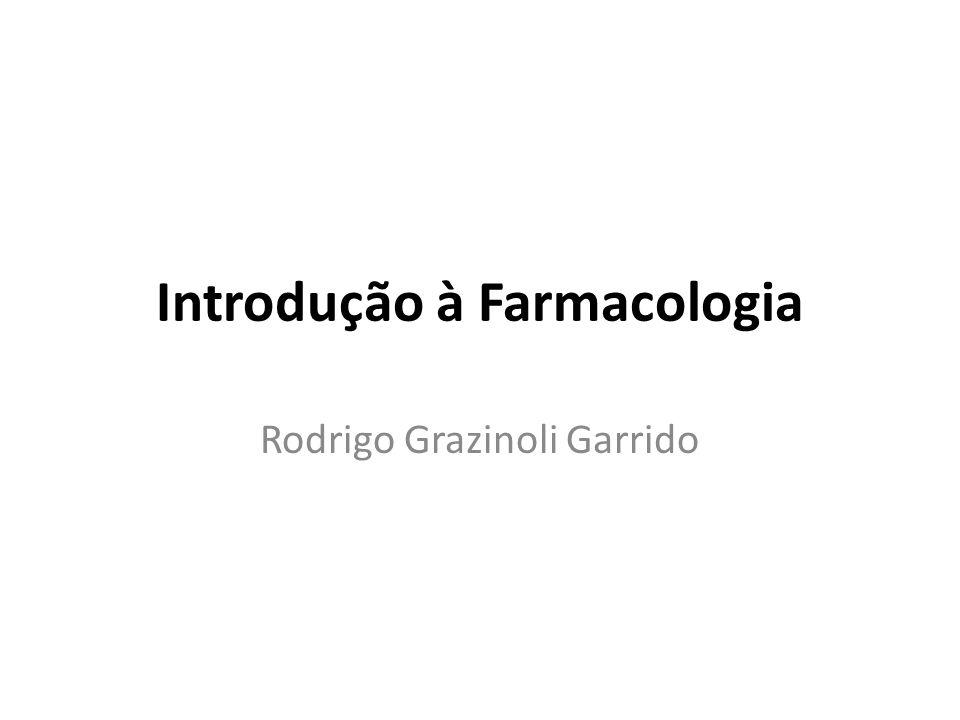 Introdução à Farmacologia Rodrigo Grazinoli Garrido