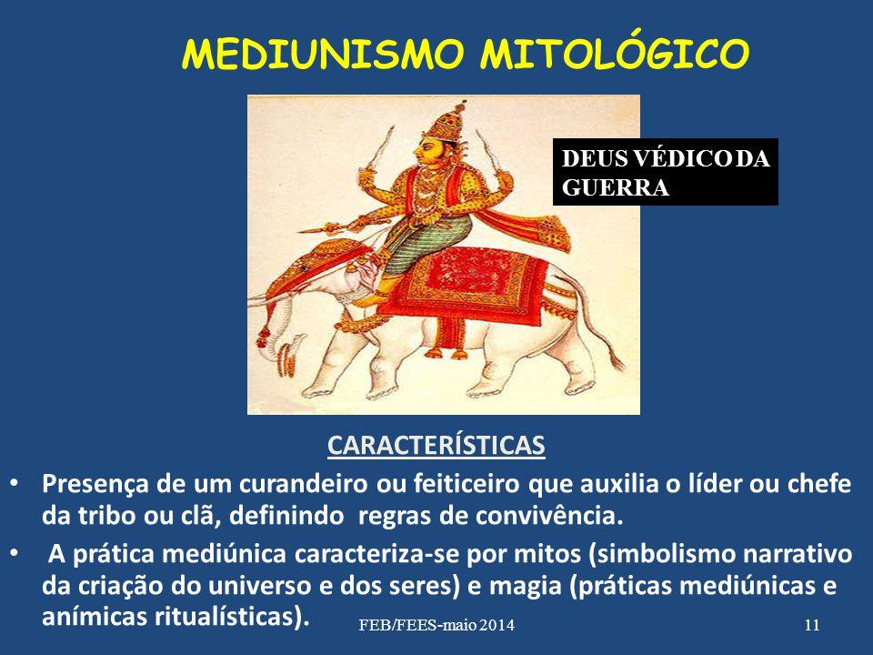 MEDIUNISMO MITOLÓGICO CARACTERÍSTICAS Presença de um curandeiro ou feiticeiro que auxilia o líder ou chefe da tribo ou clã, definindo regras de conviv