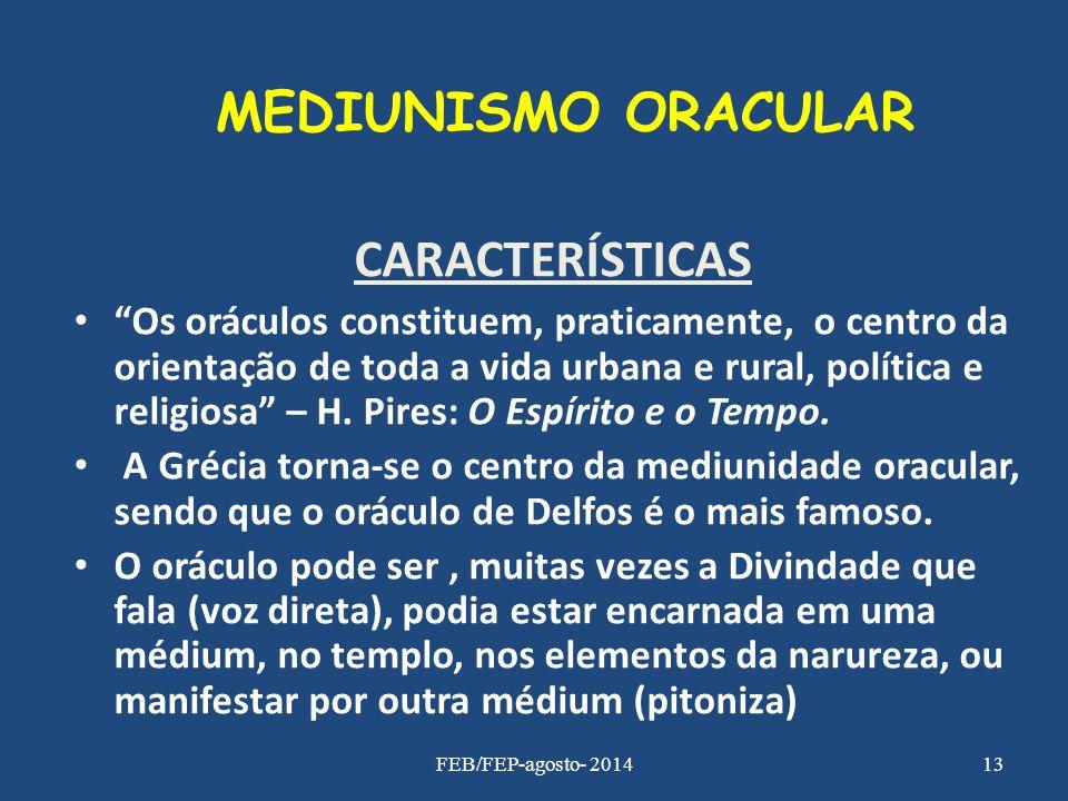 """CARACTERÍSTICAS """"Os oráculos constituem, praticamente, o centro da orientação de toda a vida urbana e rural, política e religiosa"""" – H. Pires: O Espír"""