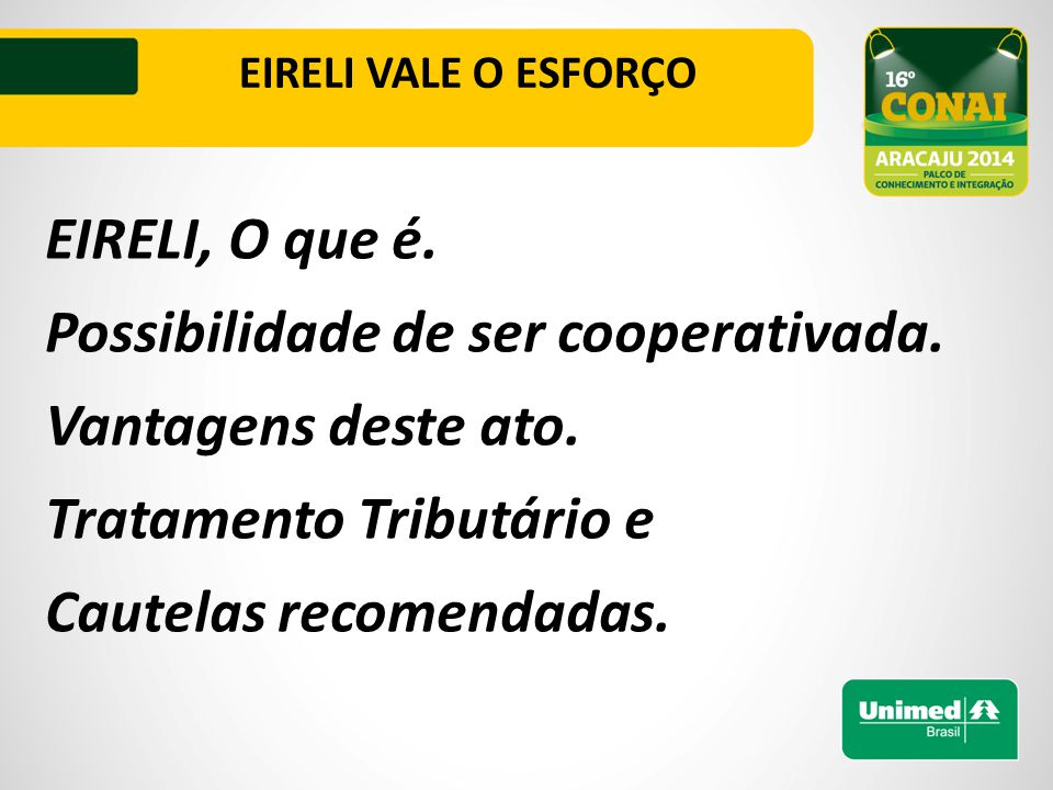 EIRELI VALE O ESFORÇO EIRELI, O que é. Possibilidade de ser cooperativada.