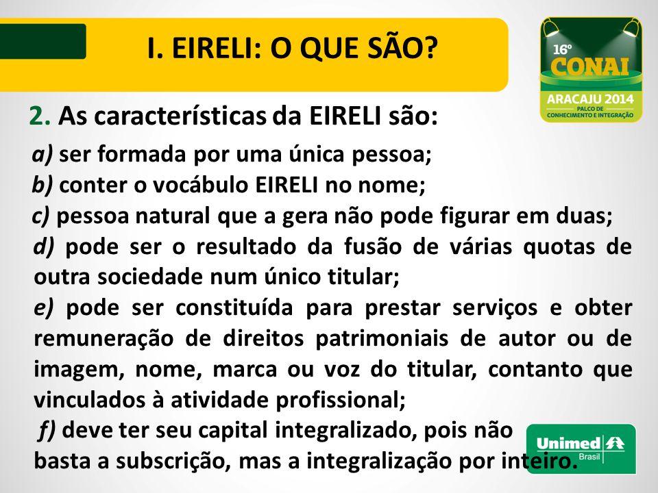 3.A EIRELI pode ser registrada no Cartório de Registros ou na Junta Comercial.