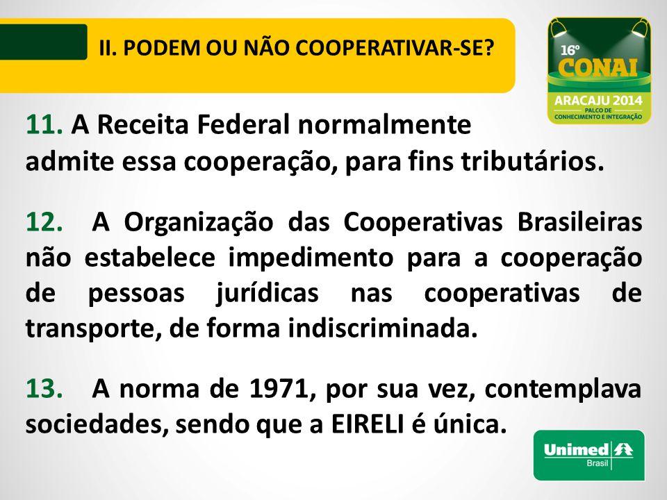 11. A Receita Federal normalmente admite essa cooperação, para fins tributários.