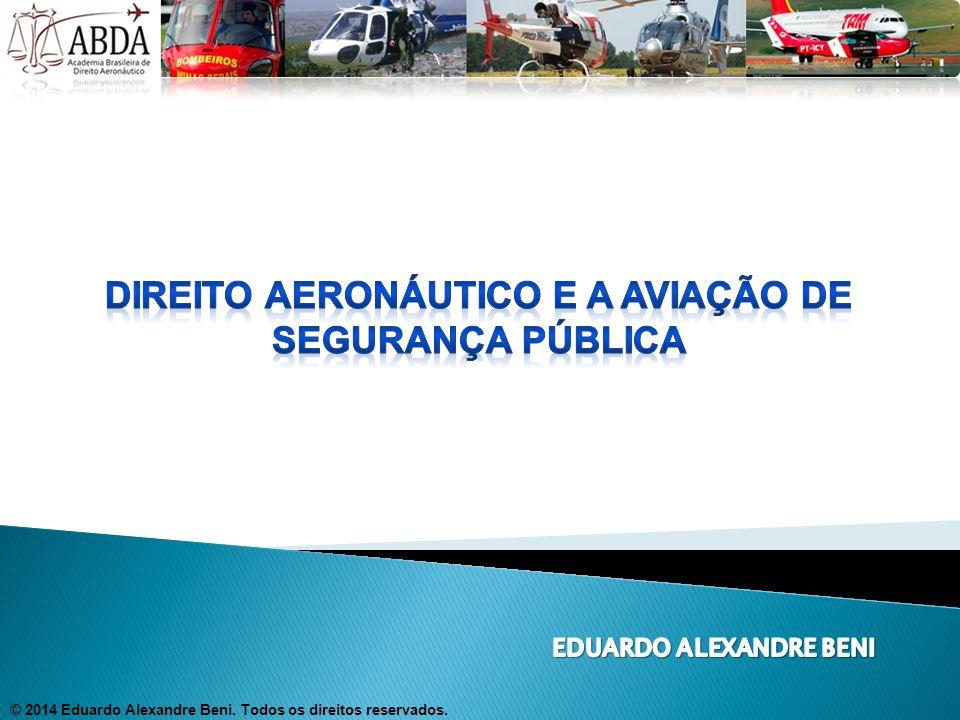 Regulamentação – RBAC 90 Projeto de Lei Nº 2.103/99 © 2014 Eduardo Alexandre Beni.