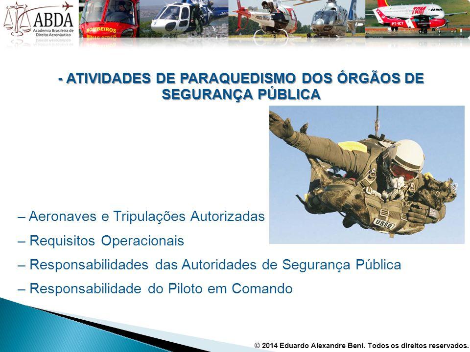 - ATIVIDADES DE PARAQUEDISMO DOS ÓRGÃOS DE SEGURANÇA PÚBLICA – Aeronaves e Tripulações Autorizadas – Requisitos Operacionais – Responsabilidades das A