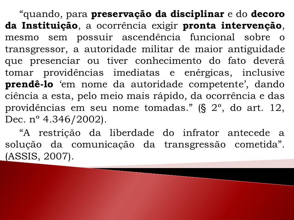 """""""quando, para preservação da disciplinar e do decoro da Instituição, a ocorrência exigir pronta intervenção, mesmo sem possuir ascendência funcional s"""