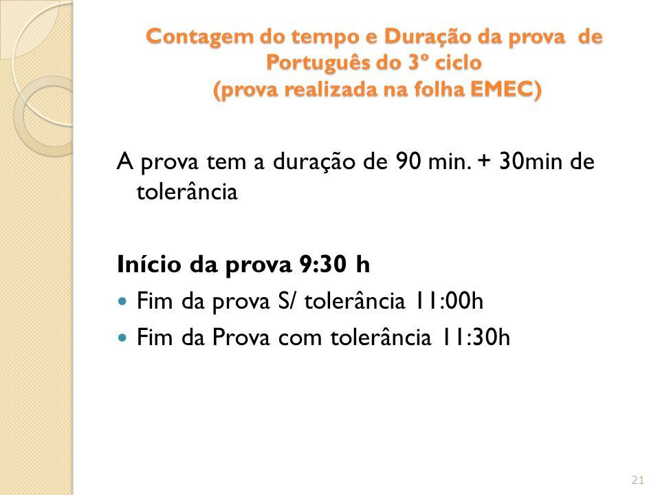 Contagem do tempo e Duração da prova de Português do 3º ciclo (prova realizada na folha EMEC) A prova tem a duração de 90 min.