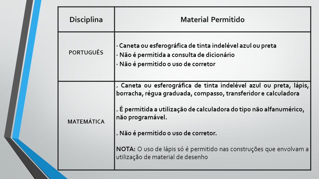 DisciplinaMaterial Permitido PORTUGUÊS ∙ Caneta ou esferográfica de tinta indelével azul ou preta ∙ Não é permitida a consulta de dicionário ∙ Não é permitido o uso de corretor MATEMÁTICA.