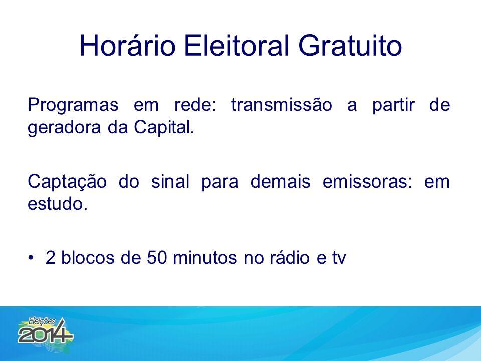 Horário Eleitoral Gratuito Programas em rede: transmissão a partir de geradora da Capital. Captação do sinal para demais emissoras: em estudo. 2 bloco