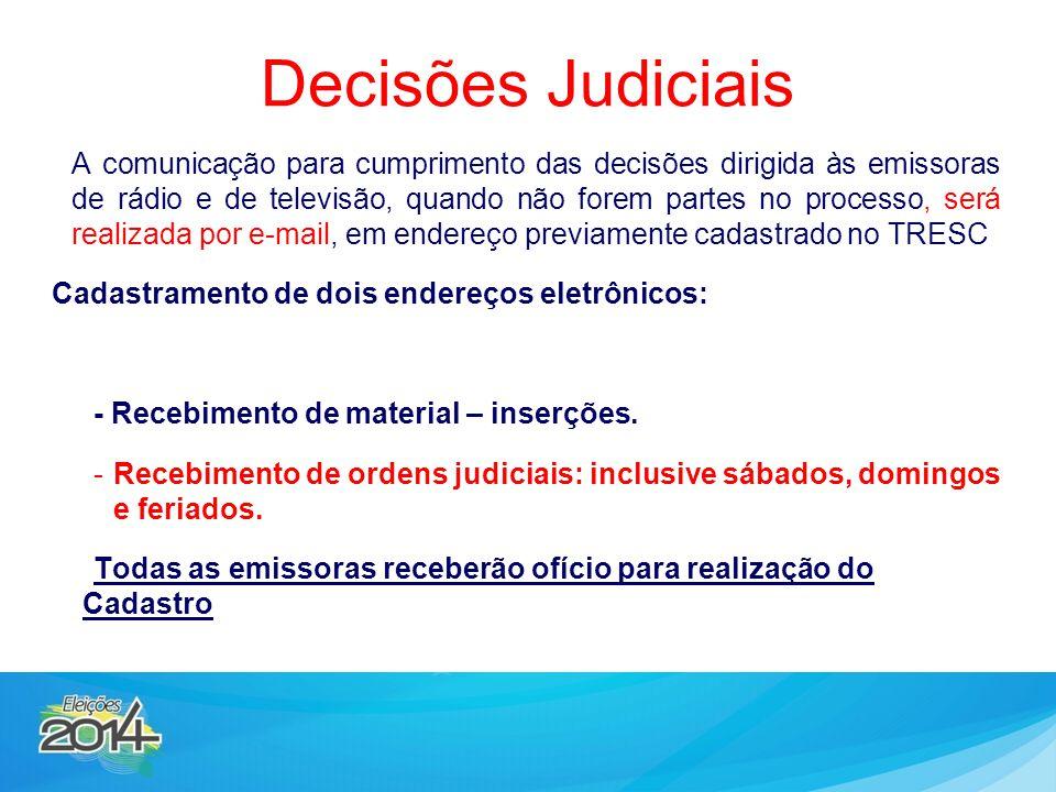 A comunicação para cumprimento das decisões dirigida às emissoras de rádio e de televisão, quando não forem partes no processo, será realizada por e-m