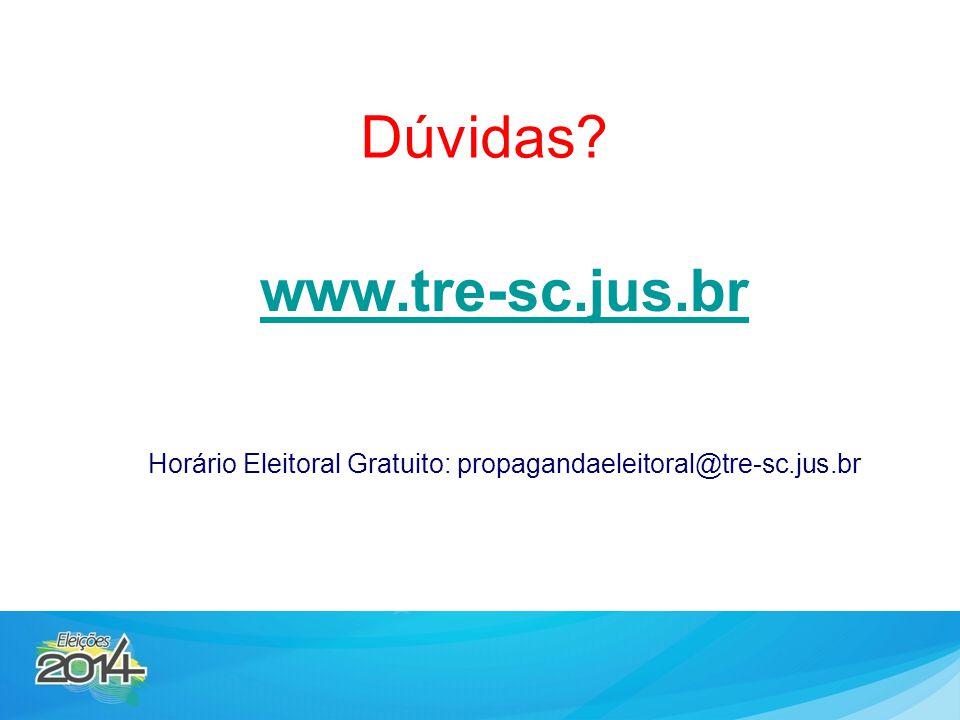 www.tre-sc.jus.br Horário Eleitoral Gratuito: propagandaeleitoral@tre-sc.jus.br Dúvidas