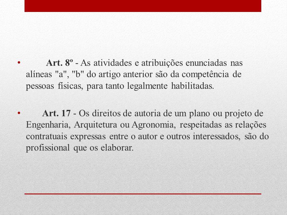 Art. 8º - As atividades e atribuições enunciadas nas alíneas