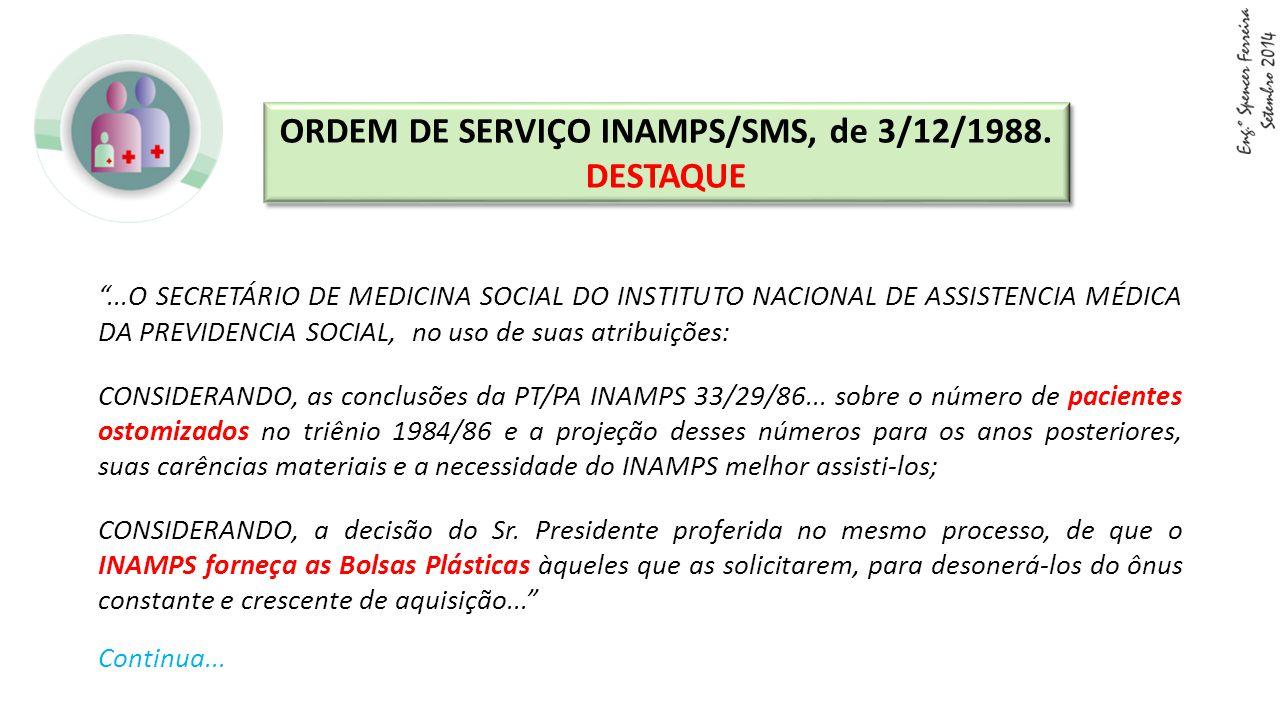"""""""...O SECRETÁRIO DE MEDICINA SOCIAL DO INSTITUTO NACIONAL DE ASSISTENCIA MÉDICA DA PREVIDENCIA SOCIAL, no uso de suas atribuições: CONSIDERANDO, as co"""