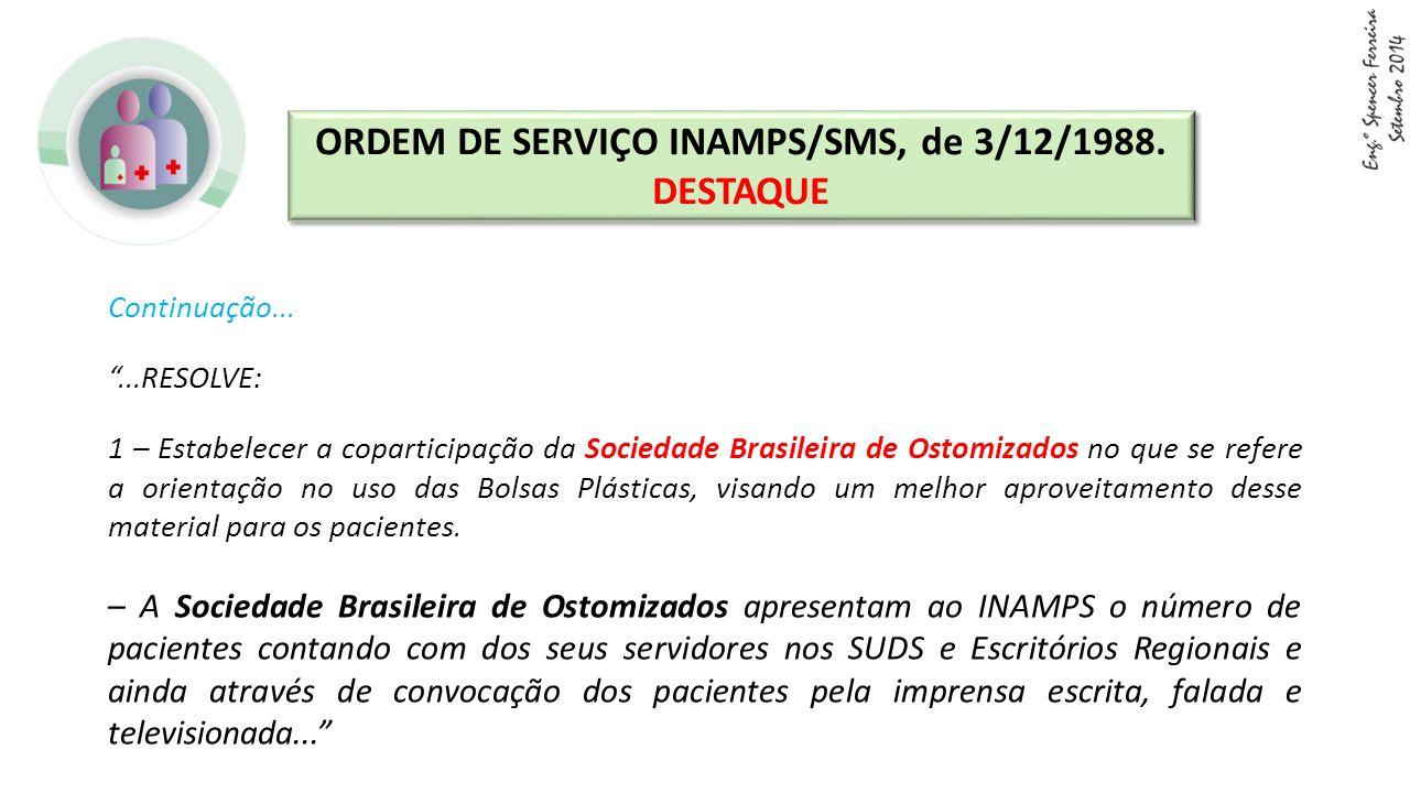 """Continuação... """"...RESOLVE: 1 – Estabelecer a coparticipação da Sociedade Brasileira de Ostomizados no que se refere a orientação no uso das Bolsas Pl"""