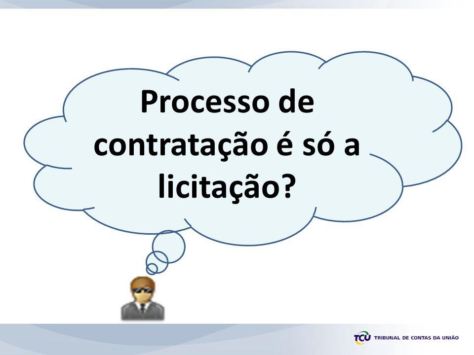 Processo de contratação é só a licitação?