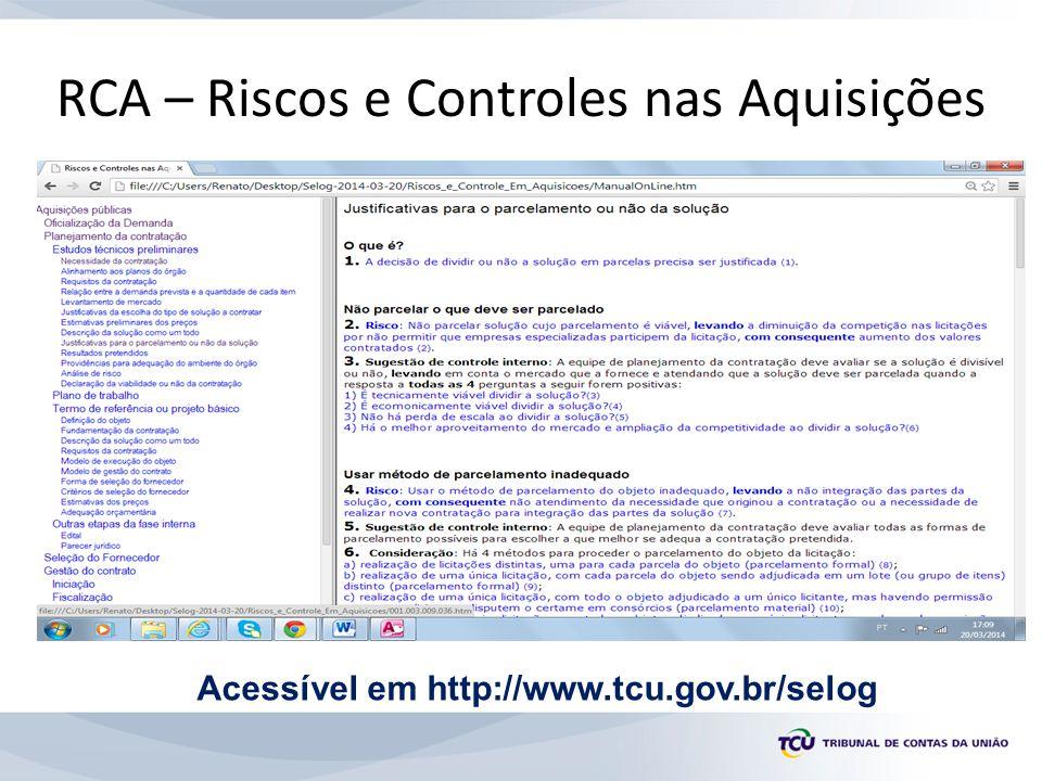 RCA – Riscos e Controles nas Aquisições Acessível em http://www.tcu.gov.br/selog