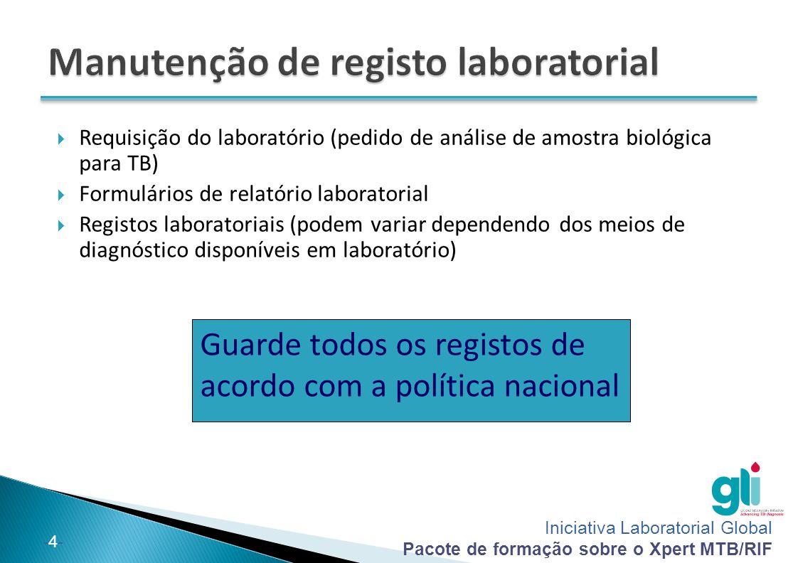 Iniciativa Laboratorial Global Pacote de formação sobre o Xpert MTB/RIF -4--4-  Requisição do laboratório (pedido de análise de amostra biológica par