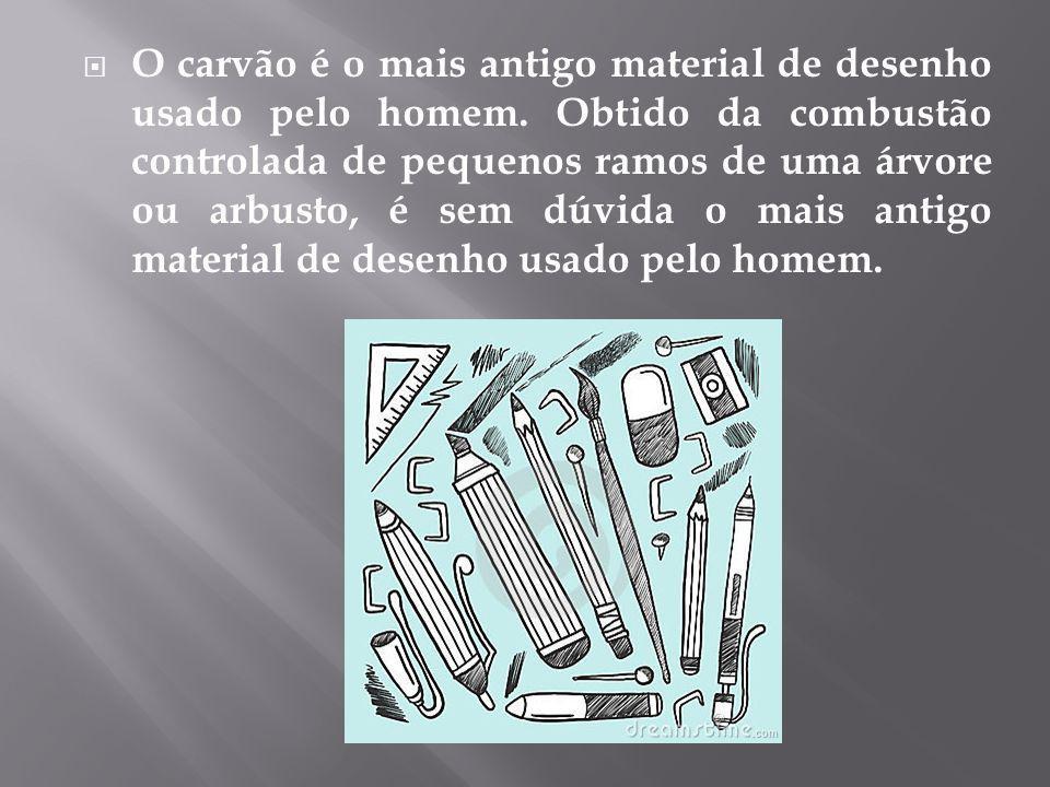  O carvão é o mais antigo material de desenho usado pelo homem.