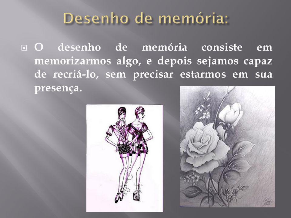  O desenho de memória consiste em memorizarmos algo, e depois sejamos capaz de recriá-lo, sem precisar estarmos em sua presença.