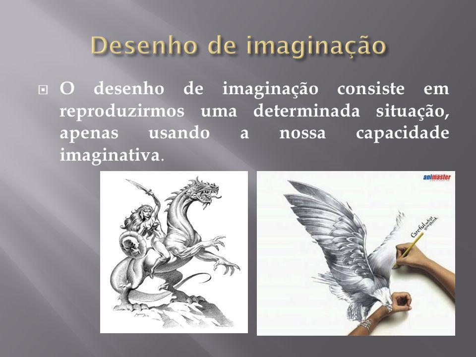  O desenho de imaginação consiste em reproduzirmos uma determinada situação, apenas usando a nossa capacidade imaginativa.
