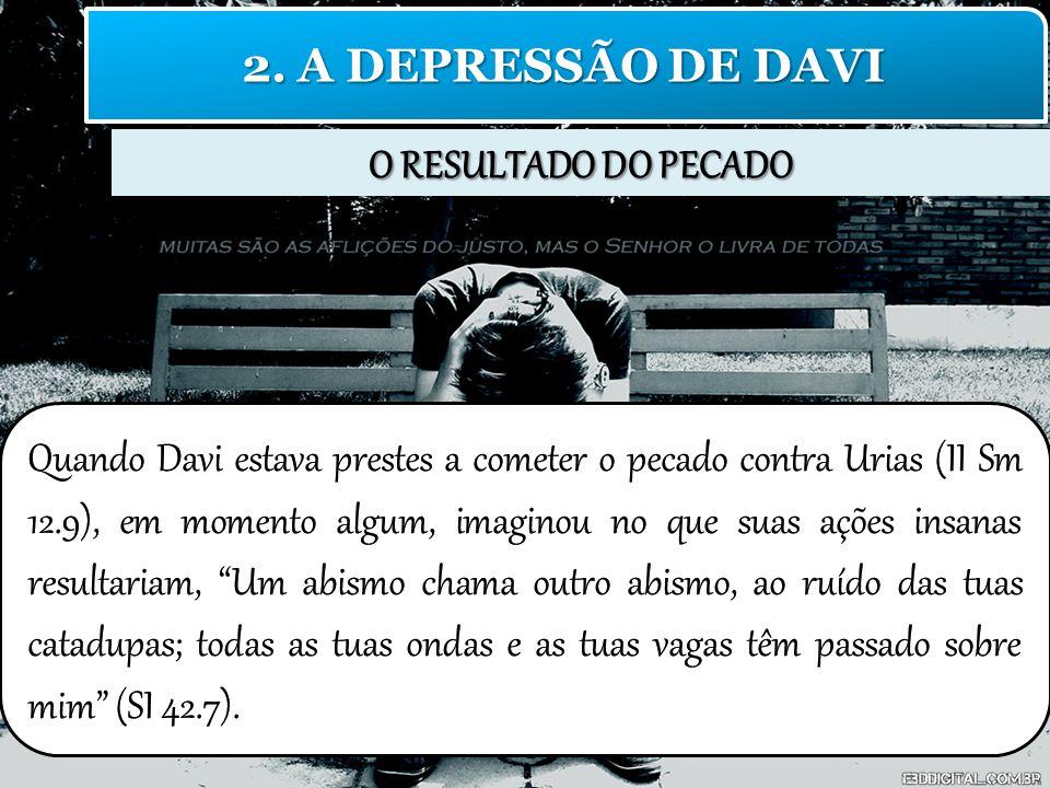 O RESULTADO DO PECADO 2. A DEPRESSÃO DE DAVI