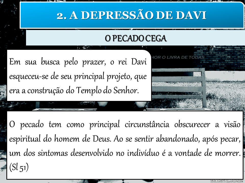 O PECADO CEGA 2. A DEPRESSÃO DE DAVI