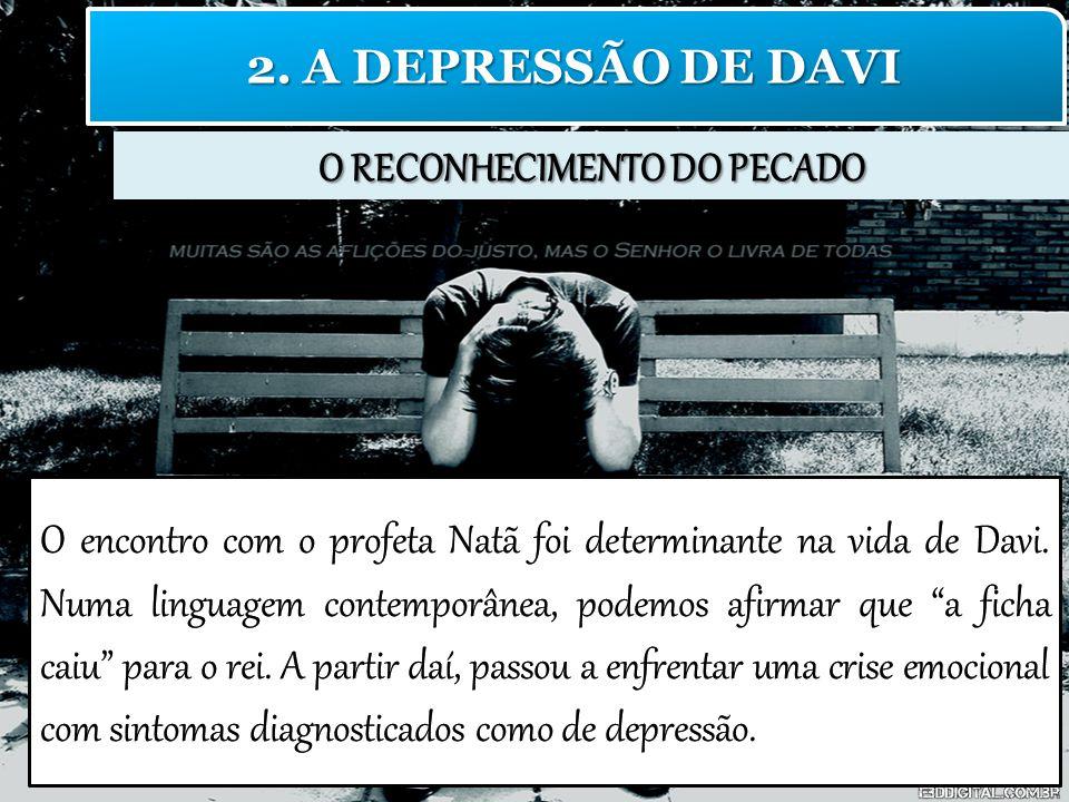 O RECONHECIMENTO DO PECADO 2. A DEPRESSÃO DE DAVI