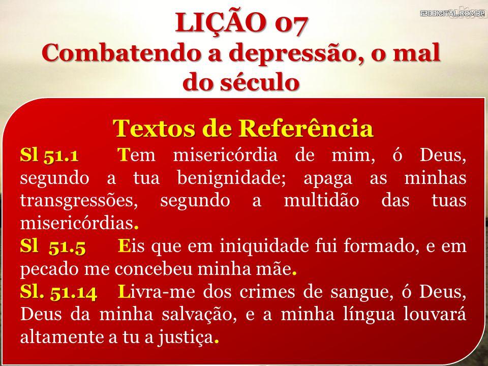 Textos de Referência Sl 51.1 Sl 51.1Tem misericórdia de mim, ó Deus, segundo a tua benignidade; apaga as minhas transgressões, segundo a multidão das tuas misericórdias.