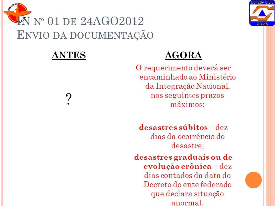 IN Nº 01 DE 24AGO2012 E NVIO DA DOCUMENTAÇÃO ANTES ? AGORA O requerimento deverá ser encaminhado ao Ministério da Integração Nacional, nos seguintes p