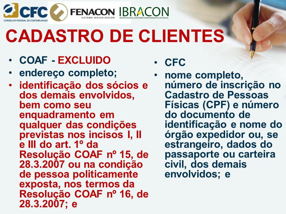 CADASTRO DE CLIENTES COAF - EXCLUIDO endereço completo; identificação dos sócios e dos demais envolvidos, bem como seu enquadramento em qualquer das c