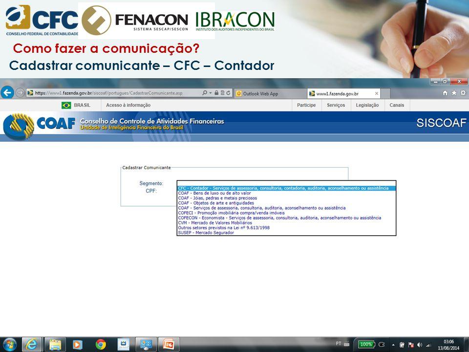 Como fazer a comunicação? Cadastrar comunicante – CFC – Contador