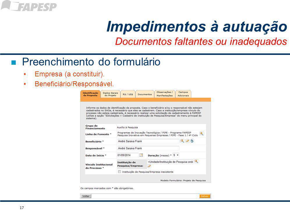 n Preenchimento do formulário Empresa (a constituir). Beneficiário/Responsável. 17 Impedimentos à autuação Documentos faltantes ou inadequados