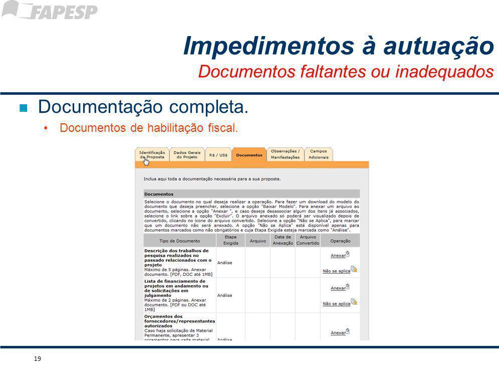 n Documentação completa. Documentos de habilitação fiscal. 19 Impedimentos à autuação Documentos faltantes ou inadequados