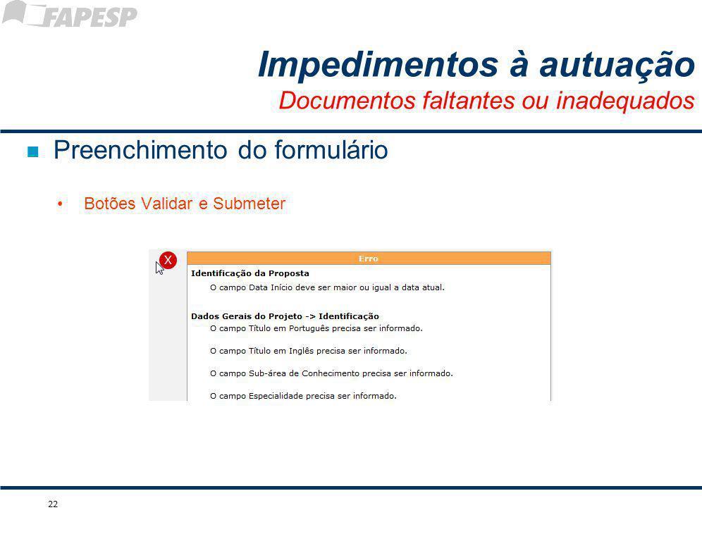 n Preenchimento do formulário Botões Validar e Submeter 22 Impedimentos à autuação Documentos faltantes ou inadequados