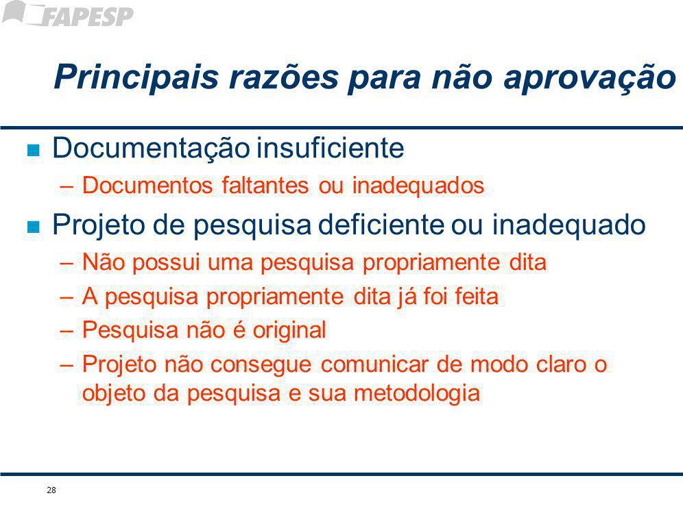 n Documentação insuficiente –Documentos faltantes ou inadequados n Projeto de pesquisa deficiente ou inadequado –Não possui uma pesquisa propriamente