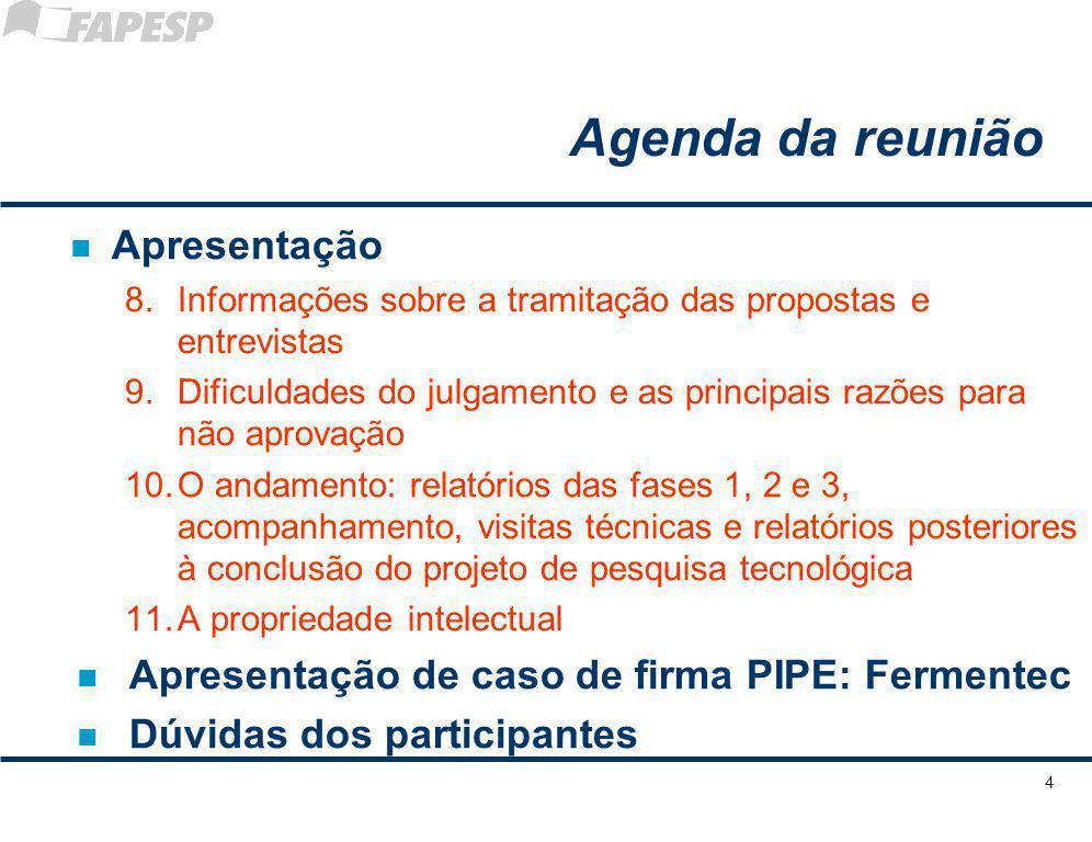 Agenda da reunião n Apresentação 8.Informações sobre a tramitação das propostas e entrevistas 9.Dificuldades do julgamento e as principais razões para