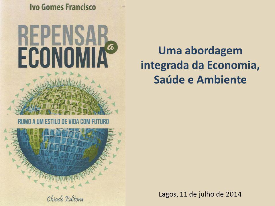 Uma abordagem integrada da Economia, Saúde e Ambiente Lagos, 11 de julho de 2014
