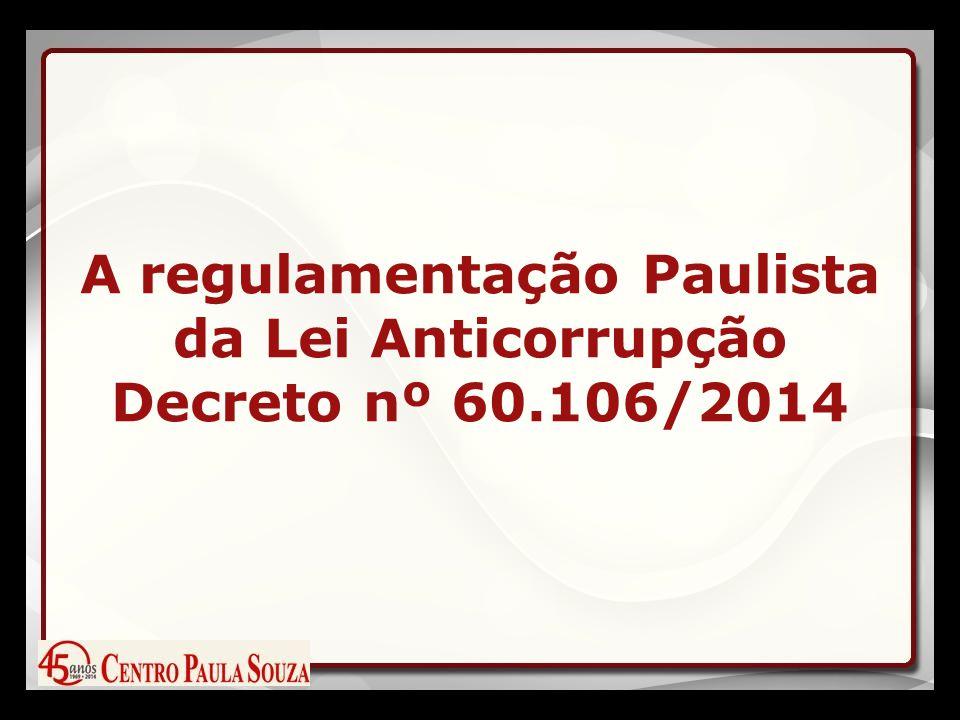 A regulamentação Paulista da Lei Anticorrupção Decreto nº 60.106/2014