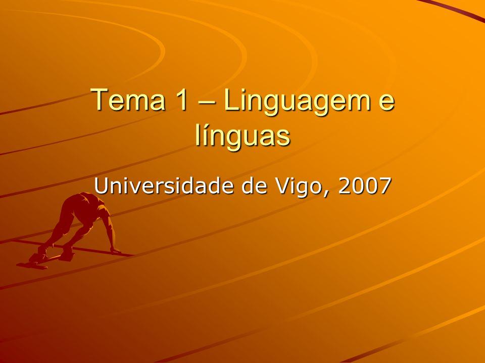 Tema 1 – Linguagem e línguas Universidade de Vigo, 2007