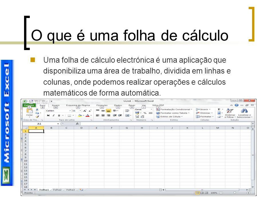 O que é uma folha de cálculo Uma folha de cálculo electrónica é uma aplicação que disponibiliza uma área de trabalho, dividida em linhas e colunas, on