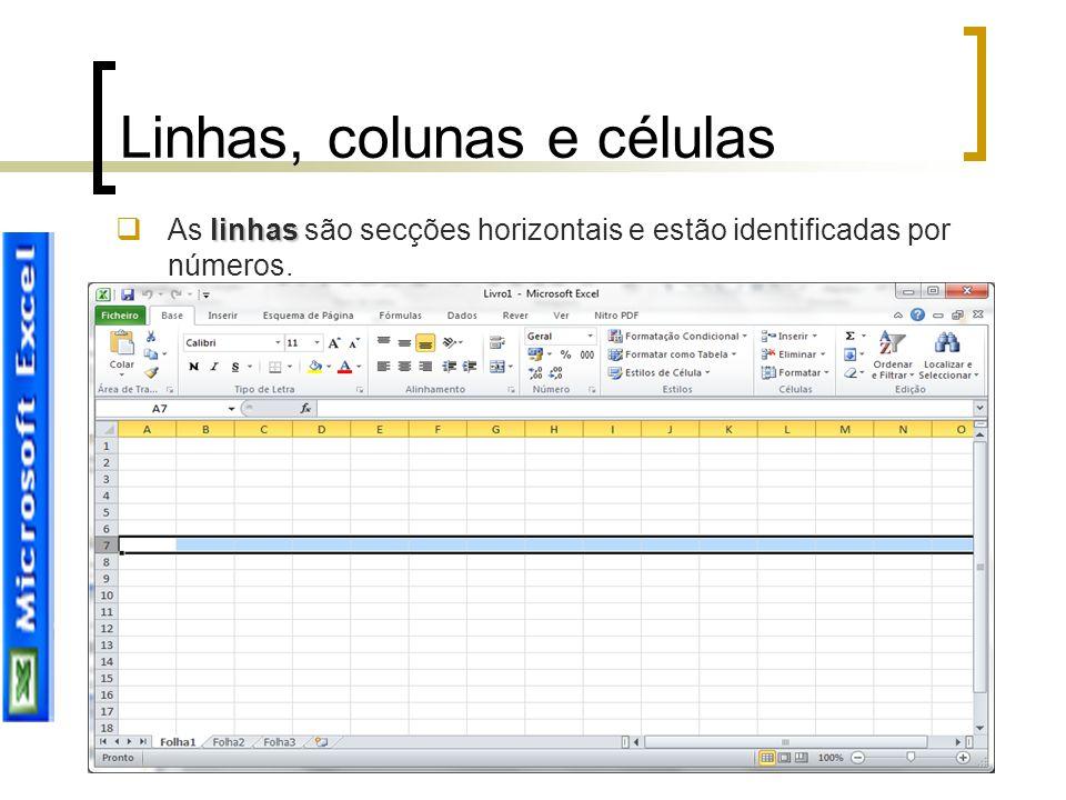 Joana Sousa Linhas, colunas e células linhas  As linhas são secções horizontais e estão identificadas por números.