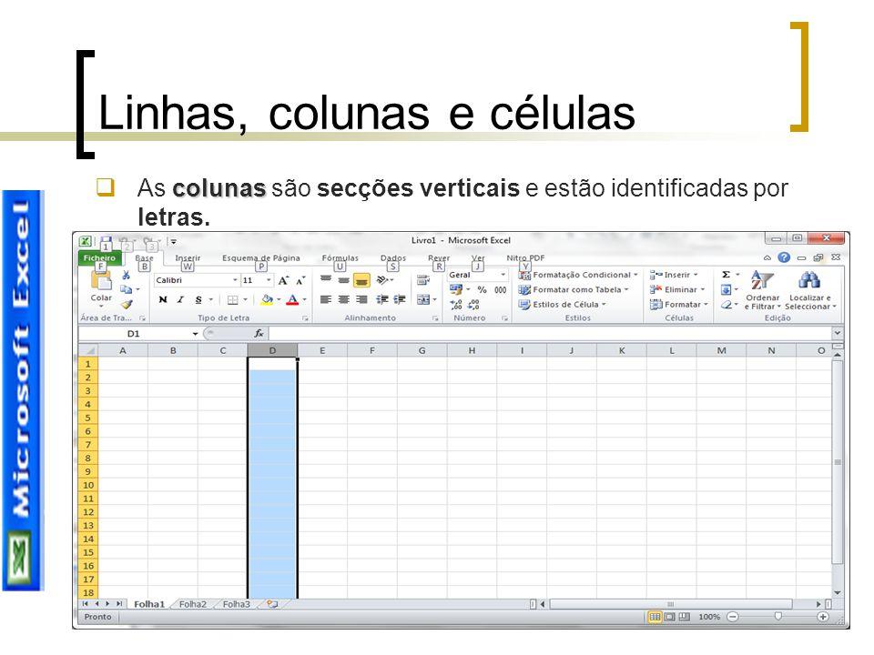 Joana Sousa Linhas, colunas e células colunas  As colunas são secções verticais e estão identificadas por letras.