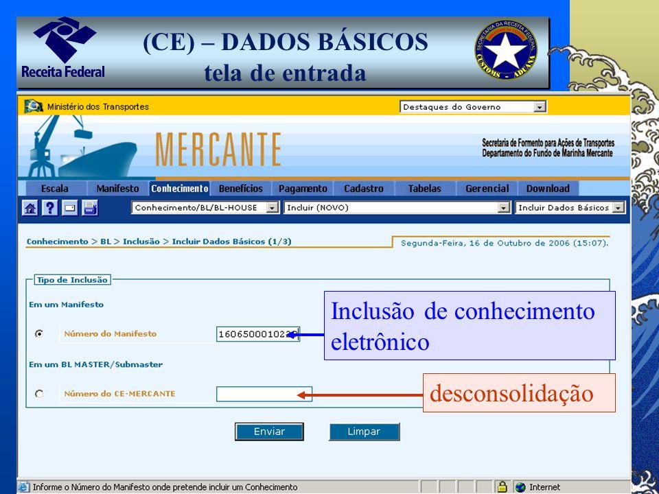 (CE) – DADOS BÁSICOS tela de entrada desconsolidação Inclusão de conhecimento eletrônico